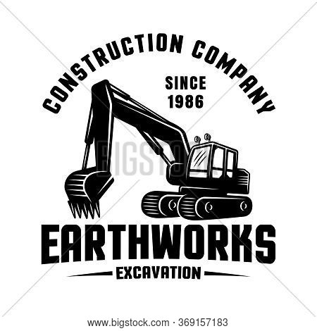 Earthworks Vector Black Emblem, Badge, Label Or Patch With Excavator. Template For Construction Comp