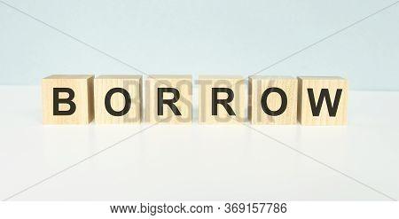 Borrow Word Written On Building Blocks Concept