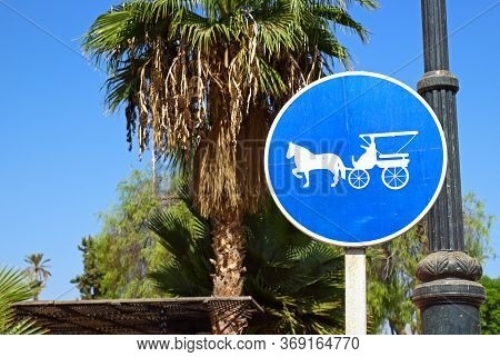 A Mandatory Road Sign Allowing The Movement Of Horse-drawn Carts Through The Streets Of Marrakesh, M
