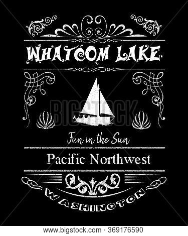 Whatcom Lake Washington Grunge Typography Design For Fun The In The Sun.  Located In Pacific Northwe