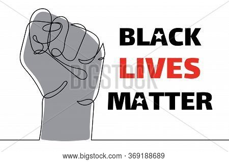 Black Lives Matter. Strong Fist Raised Up, One Line Drawing. Continuous Line Drawing Of Human Arm. C
