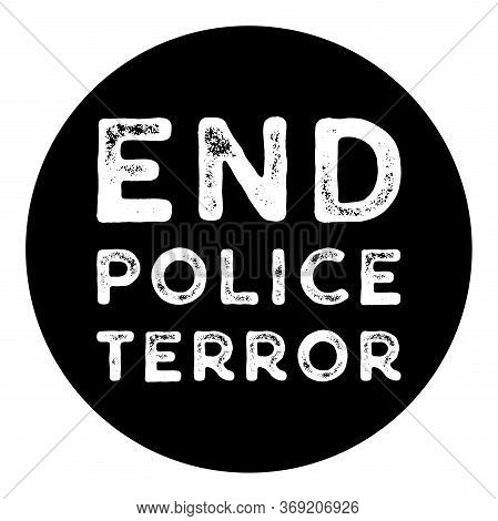End Police Terror Illustration. Against Racial Discrimination.