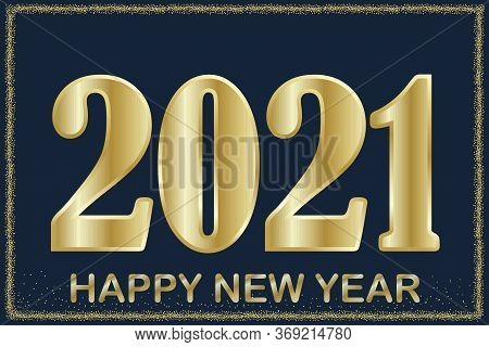 New Calendar Year 2021. Vector Banner, Decoration For Happy Holiday. Golden Poster Of A Fun Event. S