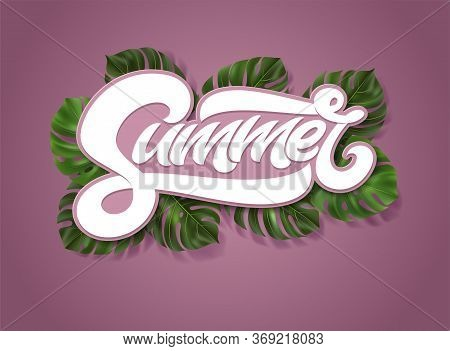 Summer Inscription With Tropical Leaves Monstera On Pink Background. Vector Illustration With Handwr