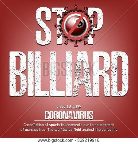 Stop Billiard. Coronavirus Sign With Billiard Ball. Covid-19. Cancellation Of Sports Tournaments Due