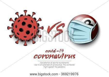 Banner Billiard Vs Covid-19. Billiard Ball With A Protection Mask Against Coronavirus Sign. Cancella