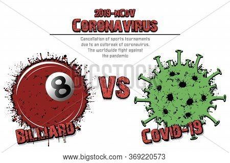 Banner Billiard Vs Covid-19 Made Of Blots. Billiard Ball Against Coronavirus Sign. Cancellation Of S