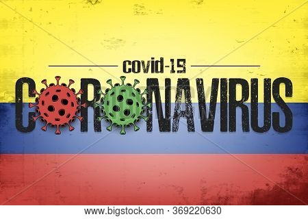 Flag Of Colombia With Coronavirus Covid-19. Virus Cells Coronavirus Bacteriums Against Background Of
