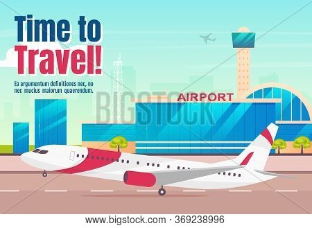 Time To Travel Banner Flat Vector Template. Airline Company Horizontal Poster Word Concepts Design.