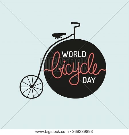 Vintage Bicycle With The Phrase World Bicycle Day Written On Its Circle.  Vector Illustration On The