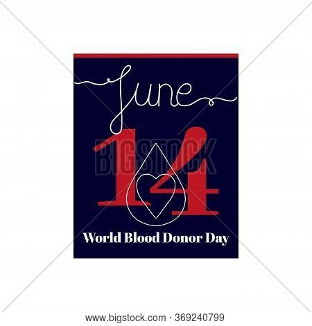 Calendar Sheet, Vector Illustration On The Theme Of World Blood Donor Day. June 14. Decorated With A