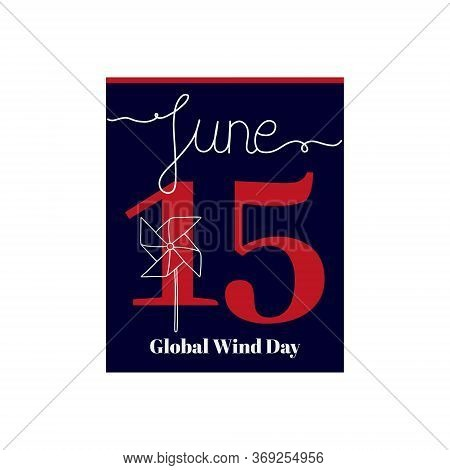 Calendar Sheet, Vector Illustration On The Theme Of Global Wind Day On June 15. Decorated With A Han