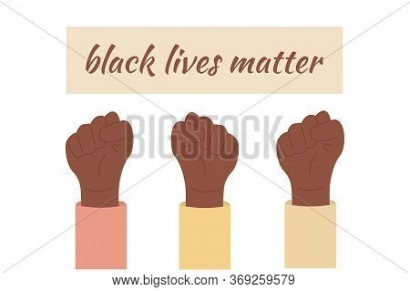 Black Lives Matter. Hands In Protest Raised Up Into Air. I Cant Breath. Equality, Freedom For Africa