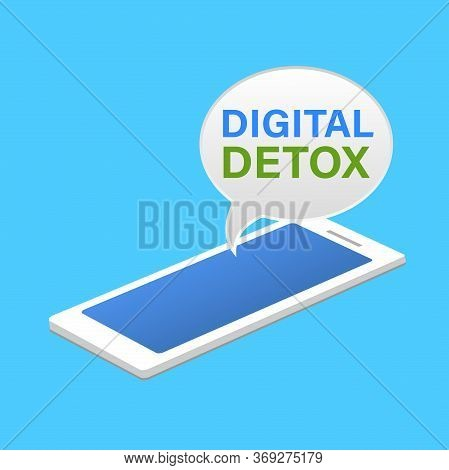 Vector Illustration Of A Mobile Phone With Speech Bubbles Digital Detoxification. The Concept Of Tim