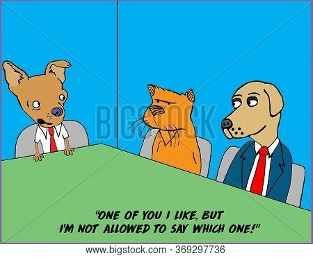 Color Cartoon Of Two Dogs And A Cat At A Work Table Where One Dog Says He Likes One Of Them And The