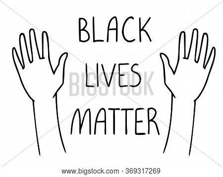 Flat Vector Illustration Of Raised Hands. Unity Concept. Black Lives Matter Poster
