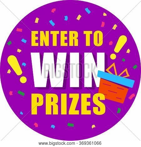 Bright Sticker With Text, Enter To Win Prizes. Purple Circle