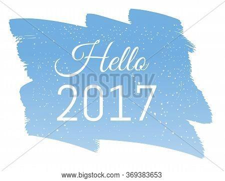 Hello 2017 Hand Written Brush Lettering Inscription Isolated On Blue Backfground In Frozen Snow . Tr