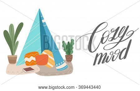 Cozy Mood. Flat Illustration Of Blanket House With Ink Calligraphic Inscription. The Mood For Cosy T