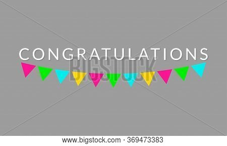 Congratulations Banner. Congratulate Text With Colorful Bunting Flags. Birthday Party Design Element
