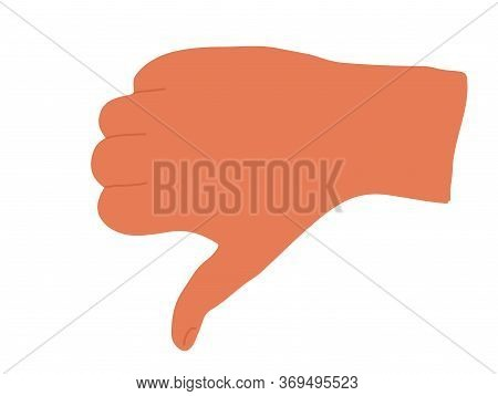 Thumb Down Hand, Dislike. Hand Showing Dislike, Negative, Bad Sign. Isolated Flat Vector Illustratio