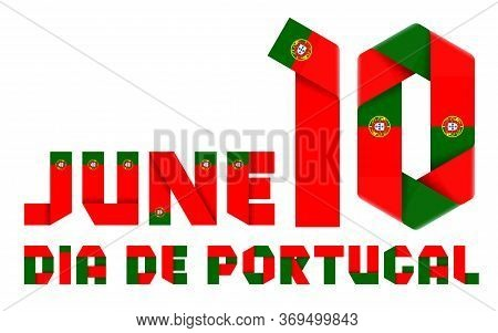 Congratulatory Design For June 10, National Day Of Portugal. Text Made Of Bended Ribbons With Portug
