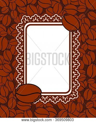 Scattered Roasted Coffee Beans Blank Vintage Frame. Graphic Menu Vertical Template Vector Illustrati