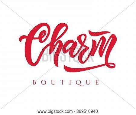 Hand Lettering Logo Charm Boutique. Vector Logotype Of Nail Studio, Manicure Service, Art School, Bo