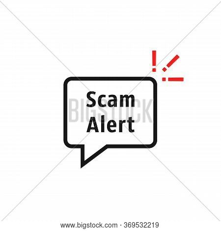 Scam Alert Bubble Like Fraud. Flat Linear Style Trend Modern Logotype Graphic Art Design Ui Element