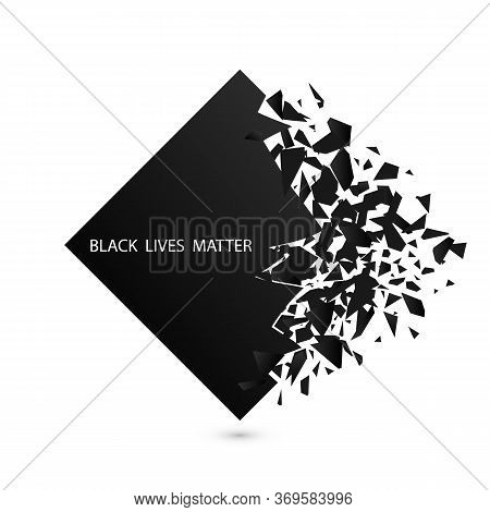 Vector Illustration Of Quote Black Lives Matter In Black Rhombus Explosion Background. Typography Po