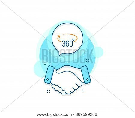 Vr Simulation Sign. Handshake Deal Complex Icon. 360 Degrees Line Icon. Panoramic View Symbol. Agree