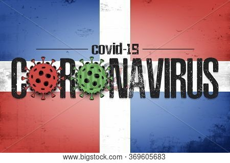 Flag Of Dominican Republic With Coronavirus Covid-19. Virus Cells Coronavirus Bacteriums Against Bac