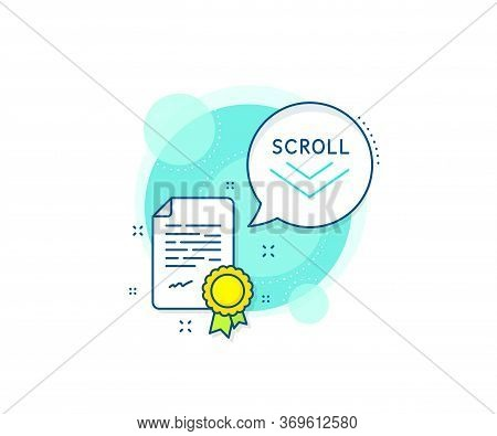 Scrolling Screen Sign. Certification Complex Icon. Scroll Down Arrow Line Icon. Swipe Page. Certific