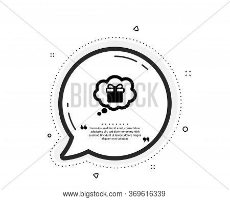 Dreaming Of Gift Icon. Quote Speech Bubble. Present Box In Comic Speech Bubble Sign. Birthday Shoppi
