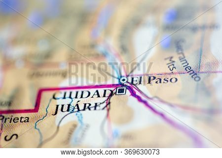 Shallow Depth Of Field Focus On Geographical Map Location Of El Paso And Ciudad Juarez City United S