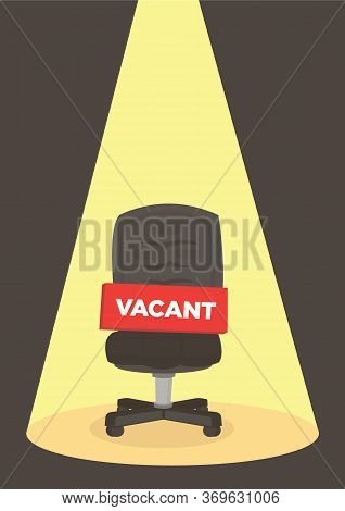 Office Chair With A Vacant Sign Under A Spotlight. Business Hiring And Recruiting Concept. Vector Il