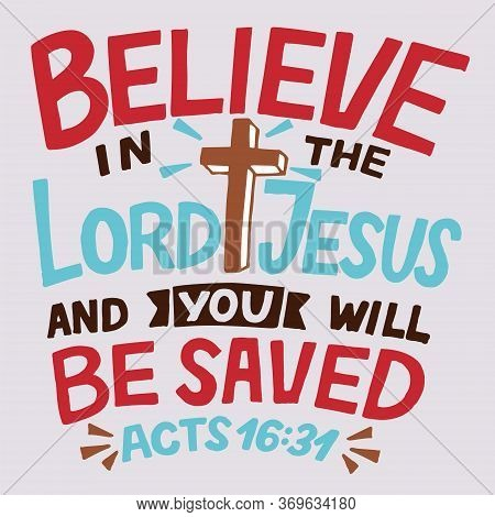 Hand Lettering With Bible Verse Believe In The Lord Jesus And You Will Be Saved