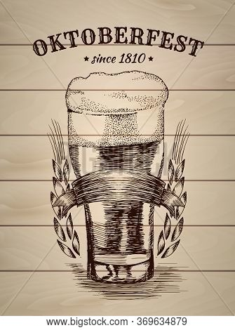 Hand Drawn Vector Illustration Of Beer Mug. Oktoberfest Beer Poster Vintage Poster With Wooden Light