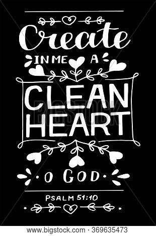 Hand Lettering With Bible Verse Create In Me A Clean Heart O God.