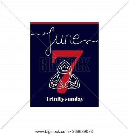 Calendar Sheet, Vector Illustration On The Theme Of Trinity Sunday On June 7. Decorated With A Handw