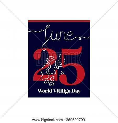 Calendar Sheet, Vector Illustration On The Theme Of World Vitiligo Day On June 25. Decorated With A