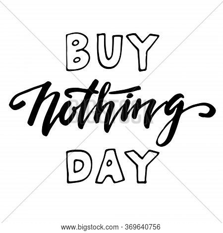 Buy Nothing Day, Vector Hand Drawn Lettering.
