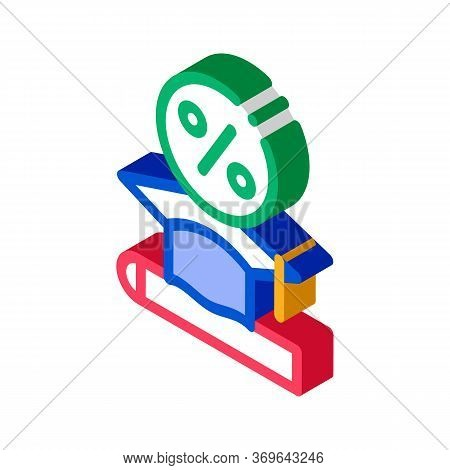 Lend Money To Pay For Tuition Icon Vector. Isometric Lend Money To Pay For Tuition Sign. Color Isola