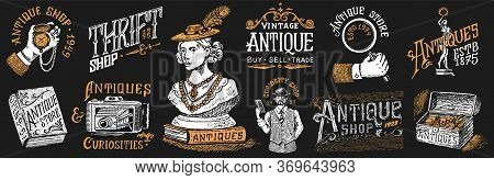 Antique Shop Labels Or Badges Set. Collection Of Vintage Victorian Ancient Logo For T-shirts, Typogr