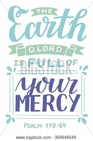 Hand Lettering With Bible Verse The Earth O Lord Is Full Of Your Mercy.