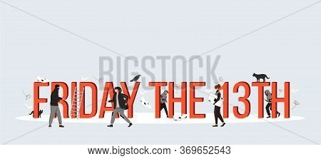 Friday The 13th Word Concepts Flat Color Vector Banner. Isolated Typography With Tiny Cartoon Charac