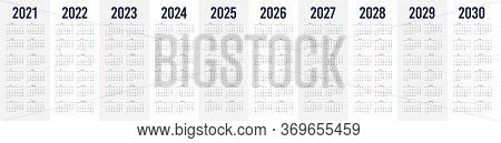 Simple Calendar Set For 2021 - 2030 Years. Simple Editable Vertical Vector Calender