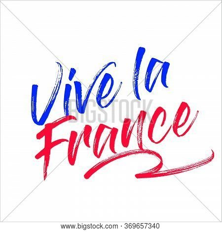 Vive La France. Long Live France In French Language. Hand Drawn Lettering Background - Vector Collec