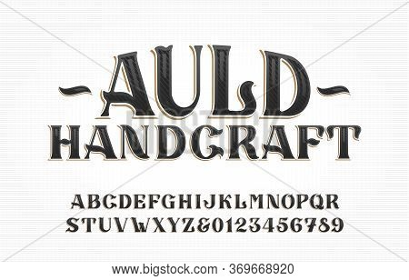 Auld Handcraft Alphabet Font. Vintage Handwritten Letters And Numbers. Stock Vector Typescript For Y