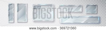 Glass Transparent Banners Set. Vector Glass Plates With A Place For Inscriptions Isolated On Transpa